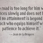 jean de la bruyer, quote, road long, patience