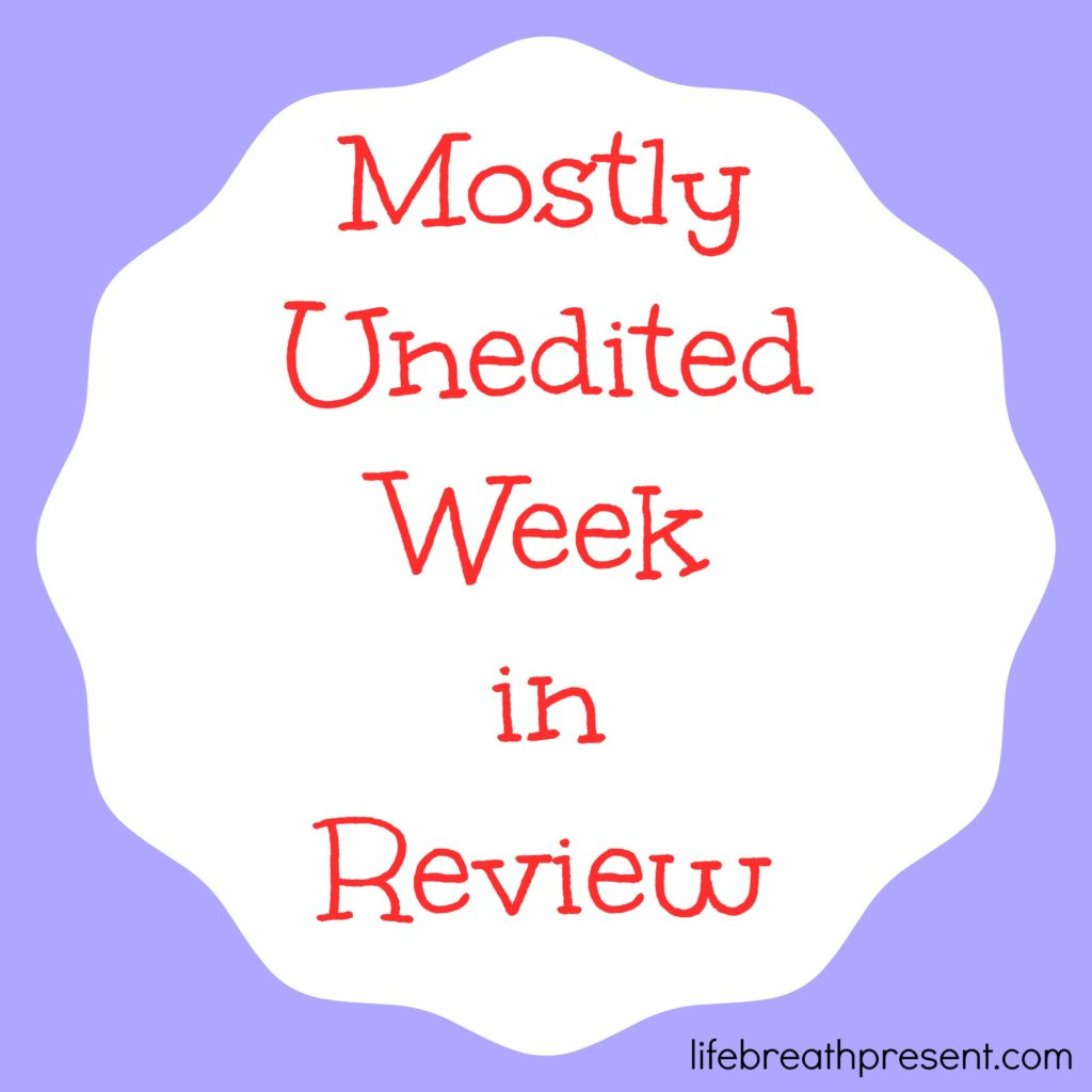 mostly unedited week in review, photography, unedited, linkup