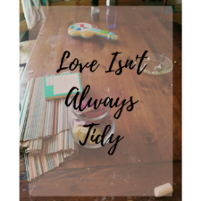 Love Isn't Tidy