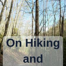 On Hiking and Legacy